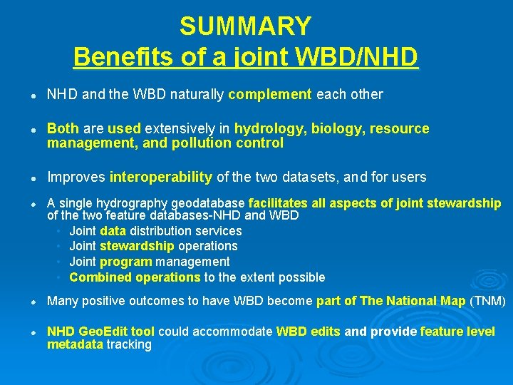 SUMMARY Benefits of a joint WBD/NHD l l l NHD and the WBD naturally