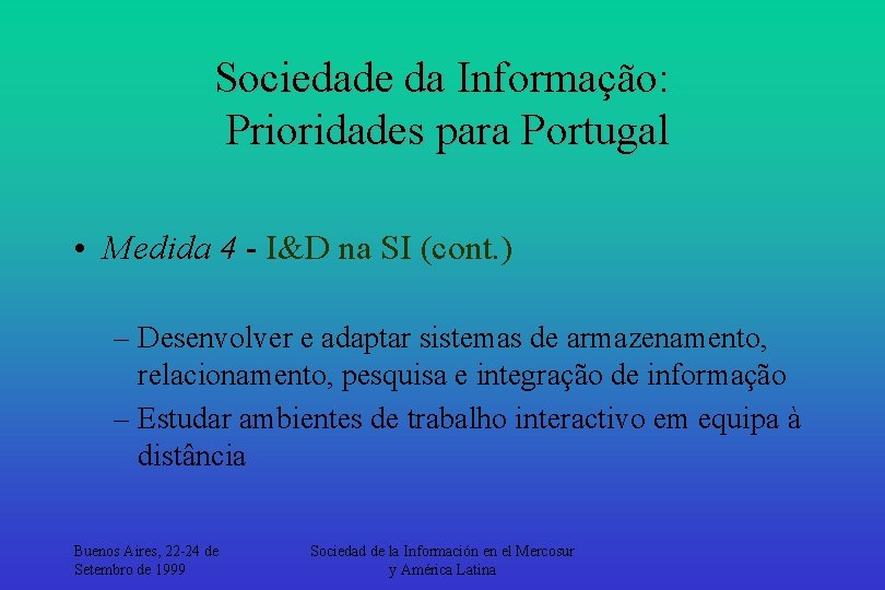 Sociedade da Informação: Prioridades para Portugal • Medida 4 - I&D na SI (cont.