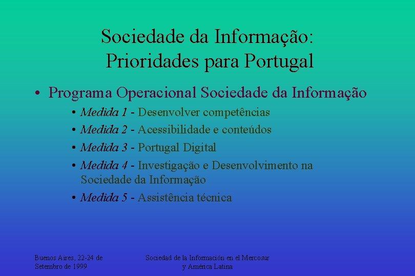 Sociedade da Informação: Prioridades para Portugal • Programa Operacional Sociedade da Informação • •