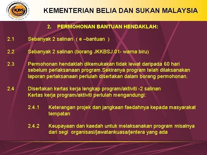 KEMENTERIAN BELIA DAN SUKAN MALAYSIA 2. 1 2. 2 2. 3 2. 4 PERMOHONAN
