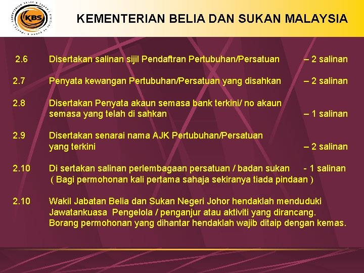 KEMENTERIAN BELIA DAN SUKAN MALAYSIA 2. 6 2. 7 2. 8 2. 9 Disertakan