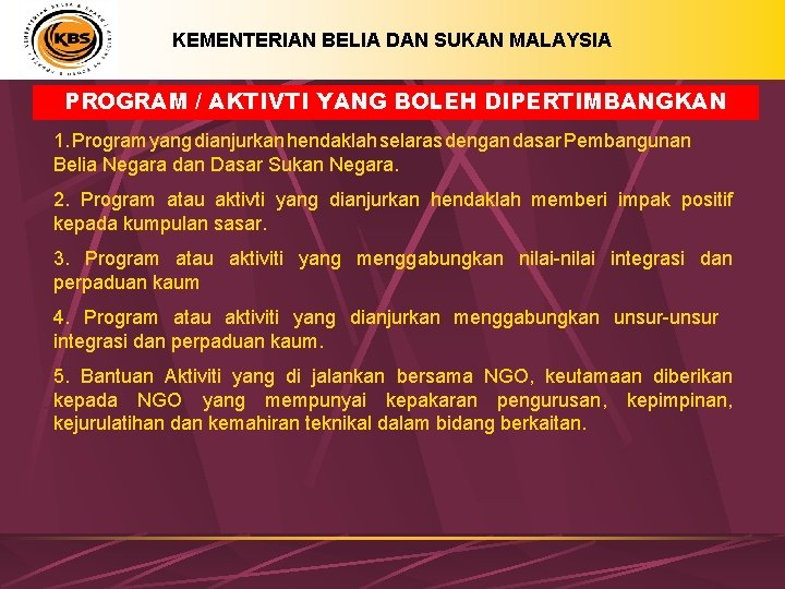 KEMENTERIAN BELIA DAN SUKAN MALAYSIA PROGRAM / AKTIVTI YANG BOLEH DIPERTIMBANGKAN 1. Program yang
