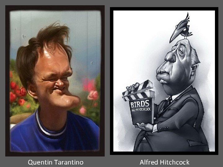 Quentin Tarantino Alfred Hitchcock