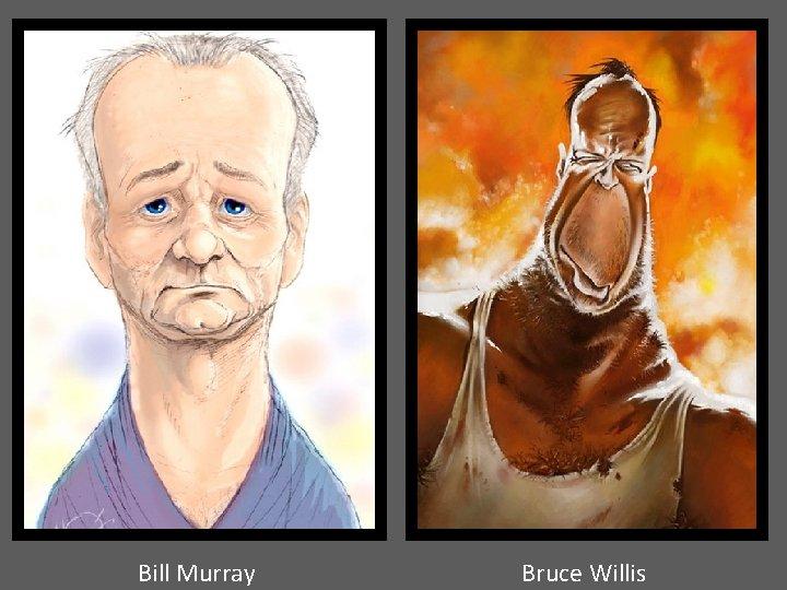 Bill Murray Bruce Willis