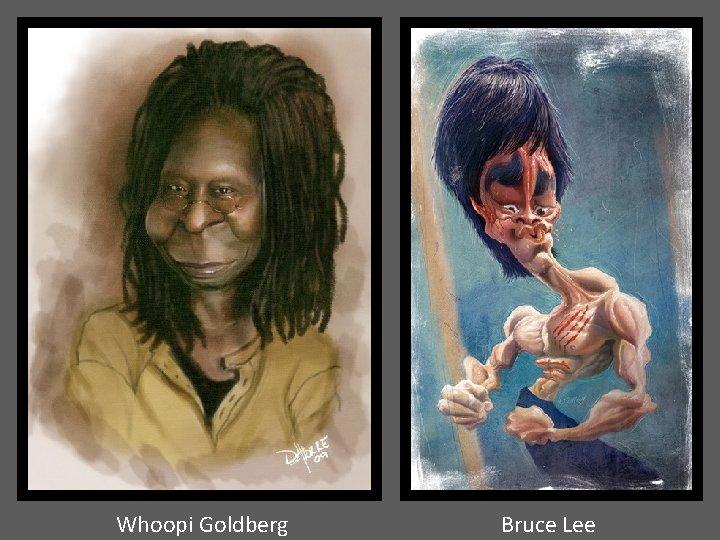 Whoopi Goldberg Bruce Lee