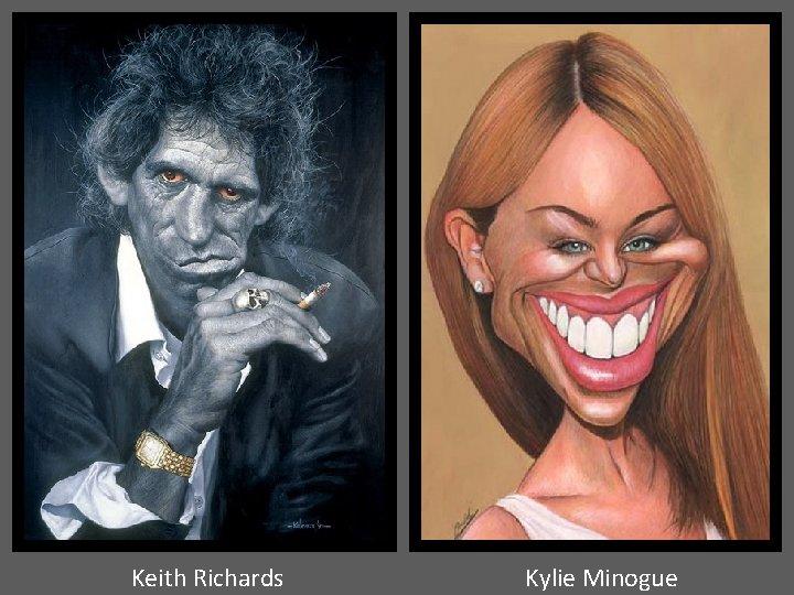 Keith Richards Kylie Minogue