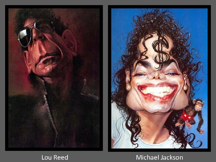 Lou Reed Michael Jackson
