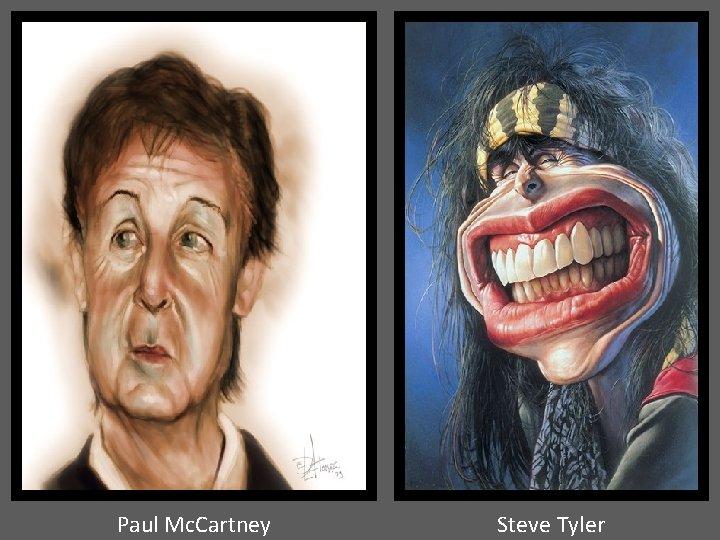 Paul Mc. Cartney Steve Tyler