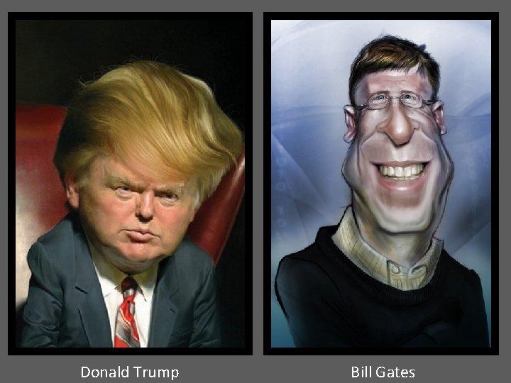 Donald Trump Bill Gates