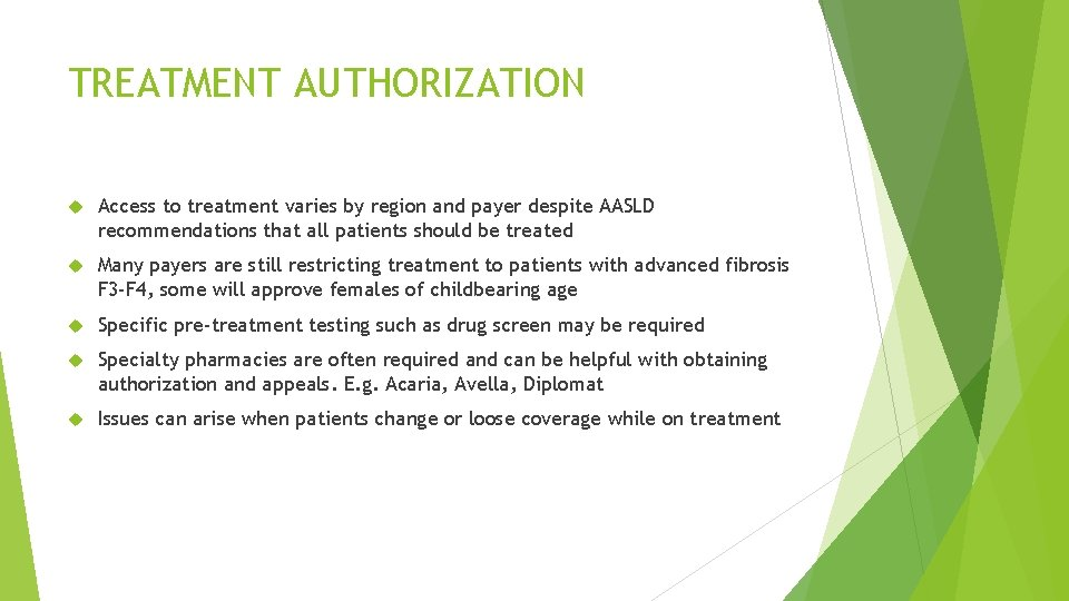 TREATMENT AUTHORIZATION Access to treatment varies by region and payer despite AASLD recommendations that