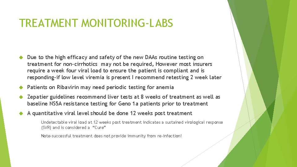 TREATMENT MONITORING-LABS Due to the high efficacy and safety of the new DAAs routine