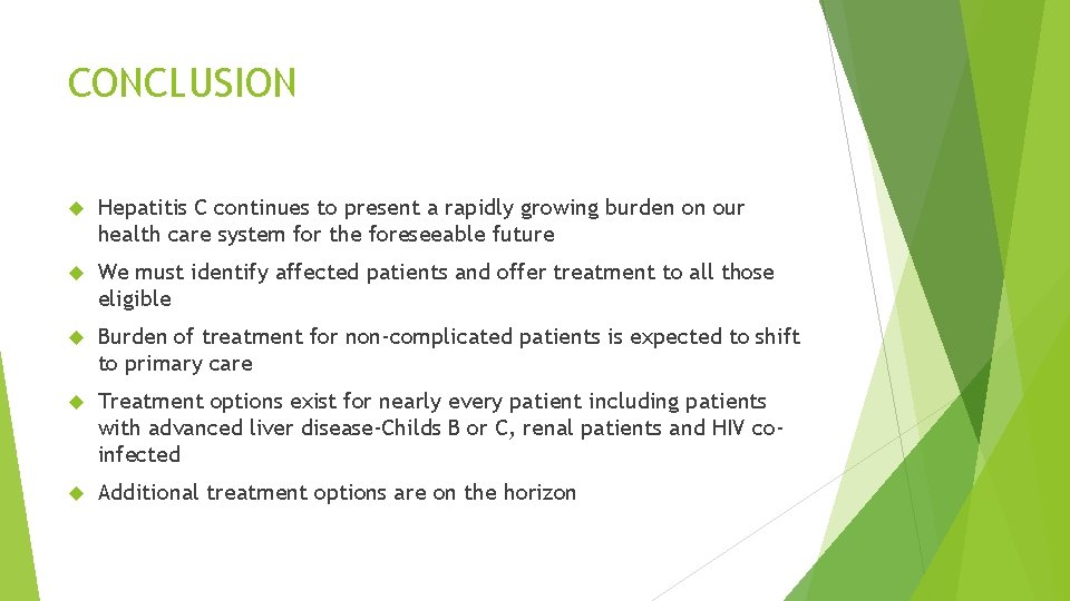 CONCLUSION Hepatitis C continues to present a rapidly growing burden on our health care