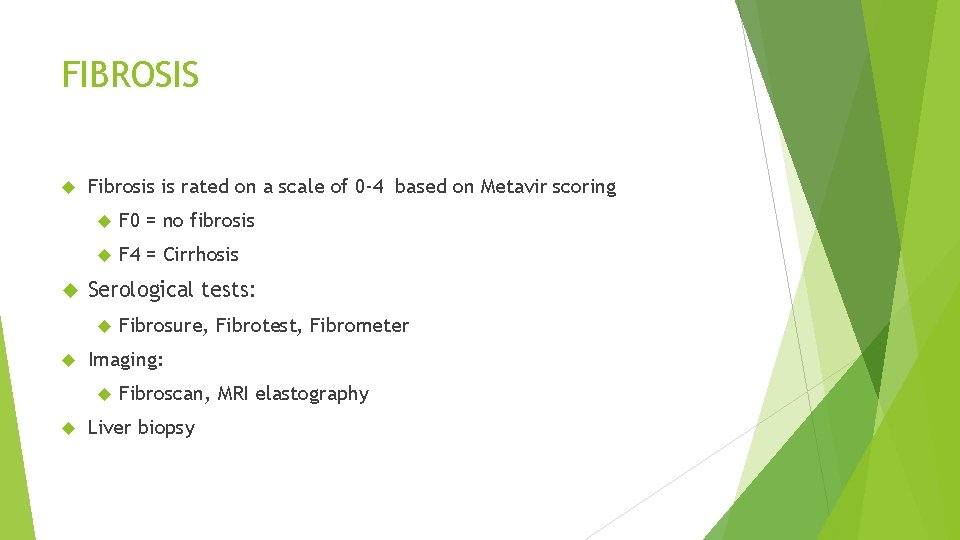 FIBROSIS Fibrosis is rated on a scale of 0 -4 based on Metavir scoring
