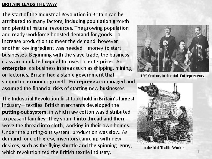 BRITAIN LEADS THE WAY The start of the Industrial Revolution in Britain can be