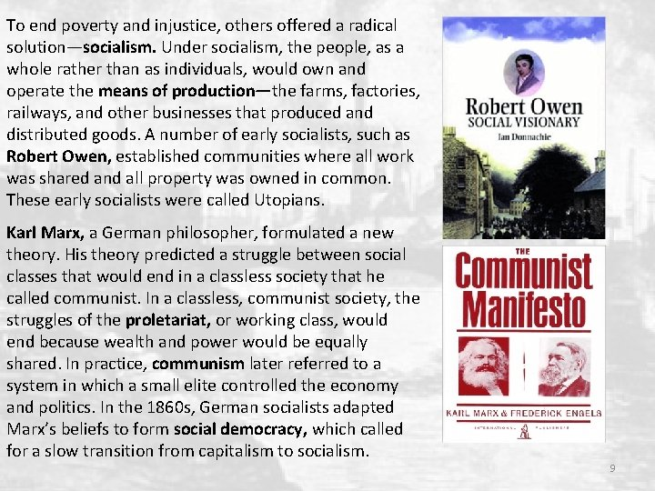 To end poverty and injustice, others offered a radical solution—socialism. Under socialism, the people,