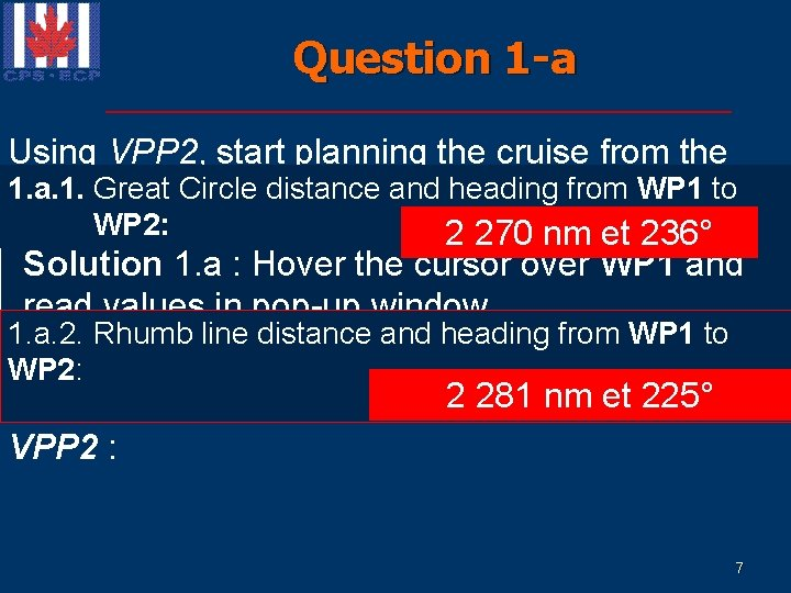 Question 1 -a Using VPP 2, start planning the cruise from the 1. a.