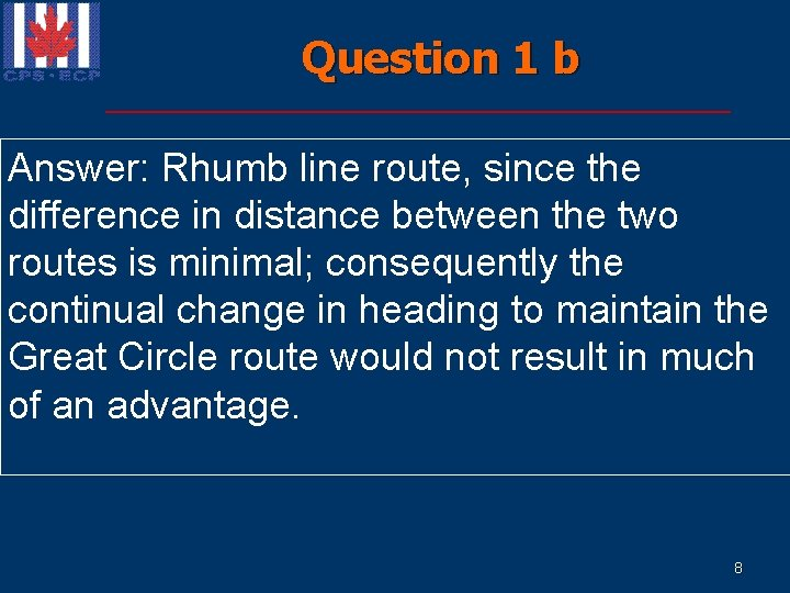 Question 1 b n Based on this initial data on the route, Answer: Rhumb