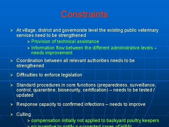 Constraints Ø At village, district and governorate level the existing public veterinary services need