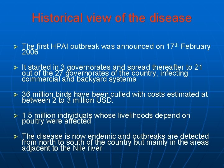 Historical view of the disease Ø The first HPAI outbreak was announced on 17
