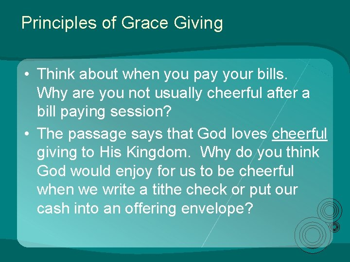 Principles of Grace Giving • Think about when you pay your bills. Why are