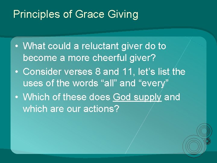 Principles of Grace Giving • What could a reluctant giver do to become a