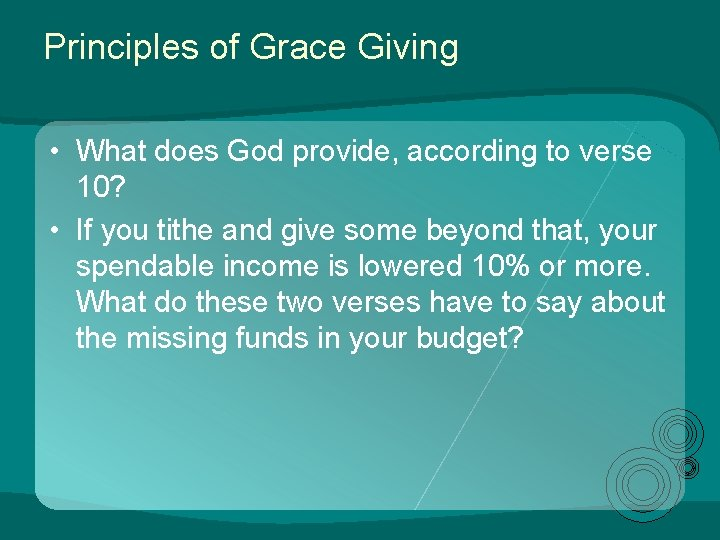 Principles of Grace Giving • What does God provide, according to verse 10? •