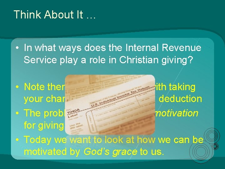 Think About It … • In what ways does the Internal Revenue Service play