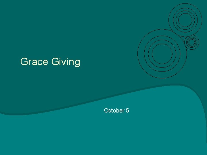 Grace Giving October 5