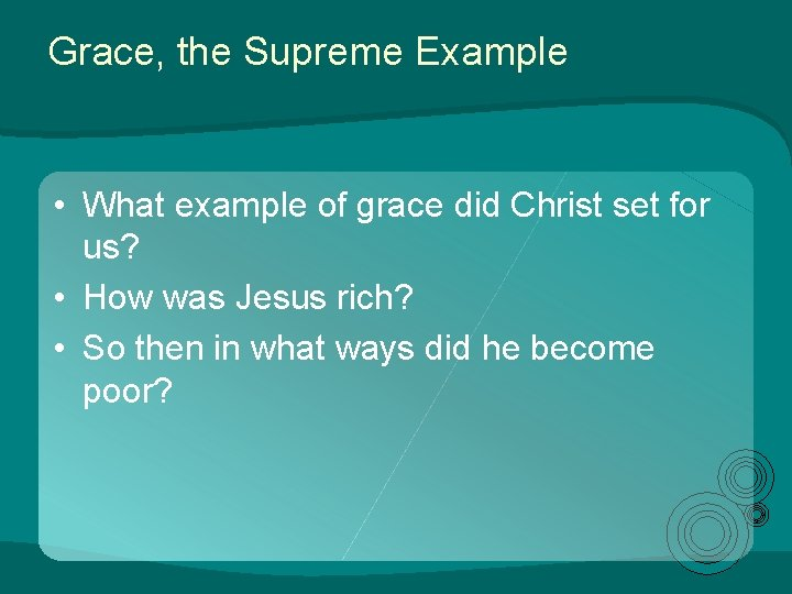 Grace, the Supreme Example • What example of grace did Christ set for us?