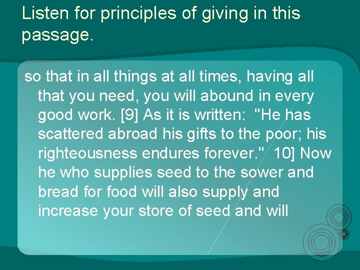 Listen for principles of giving in this passage. so that in all things at