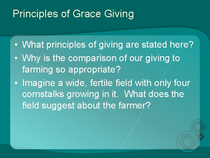 Principles of Grace Giving • What principles of giving are stated here? • Why