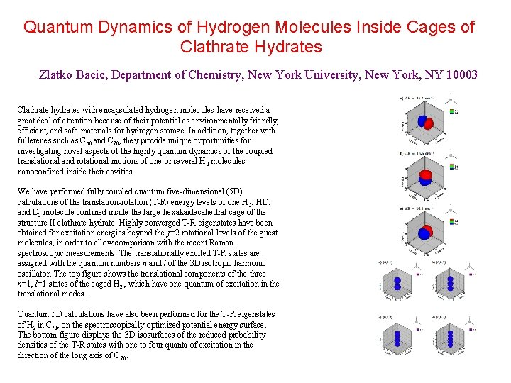 Quantum Dynamics of Hydrogen Molecules Inside Cages of Clathrate Hydrates Zlatko Bacic, Department of