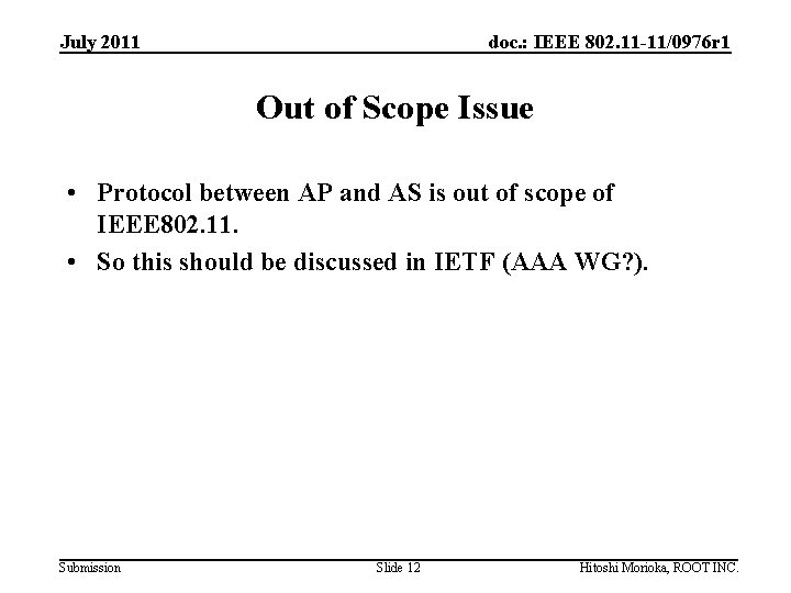 July 2011 doc. : IEEE 802. 11 -11/0976 r 1 Out of Scope Issue