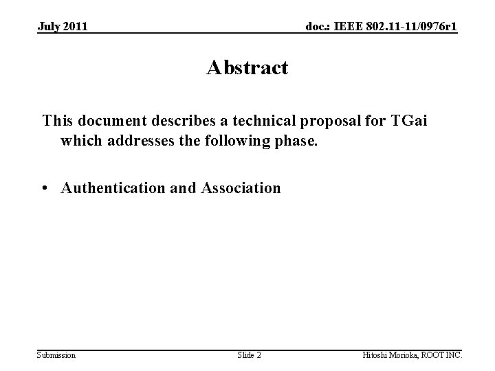 July 2011 doc. : IEEE 802. 11 -11/0976 r 1 Abstract This document describes