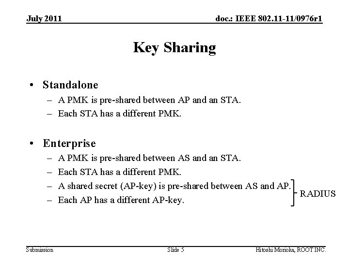 July 2011 doc. : IEEE 802. 11 -11/0976 r 1 Key Sharing • Standalone