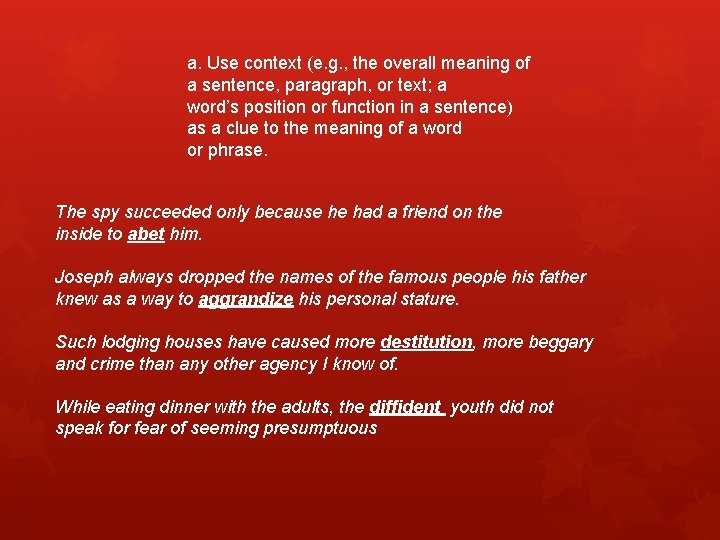 a. Use context (e. g. , the overall meaning of a sentence, paragraph, or