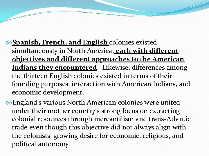 Spanish, French, and English colonies existed simultaneously in North America, each with different