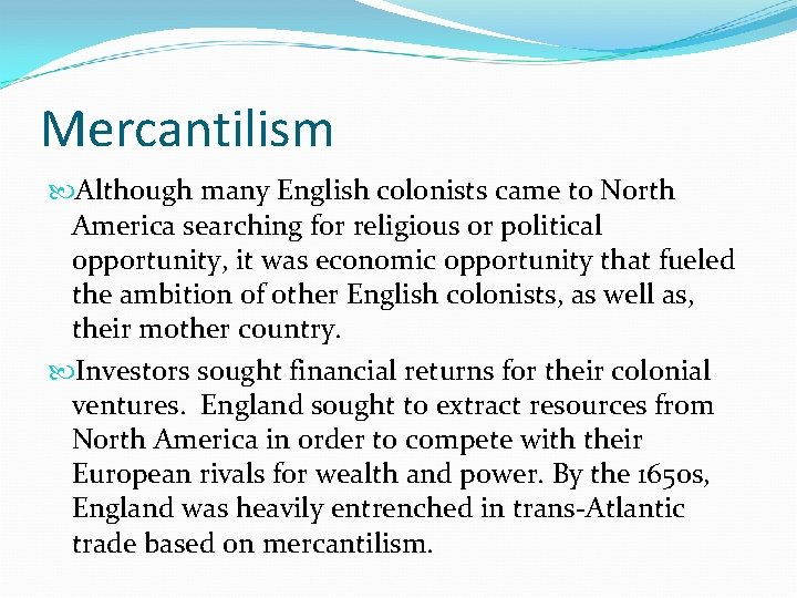 Mercantilism Although many English colonists came to North America searching for religious or political