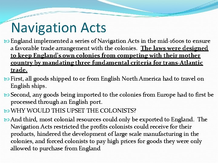Navigation Acts England implemented a series of Navigation Acts in the mid-1600 s to