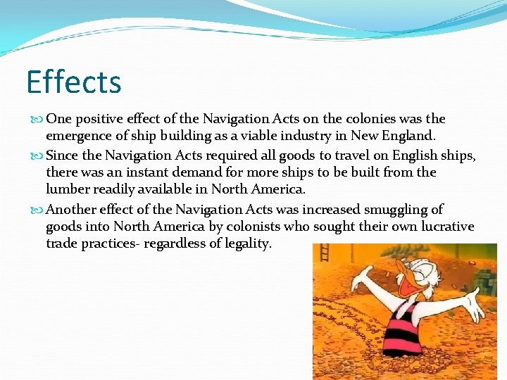 Effects One positive effect of the Navigation Acts on the colonies was the emergence