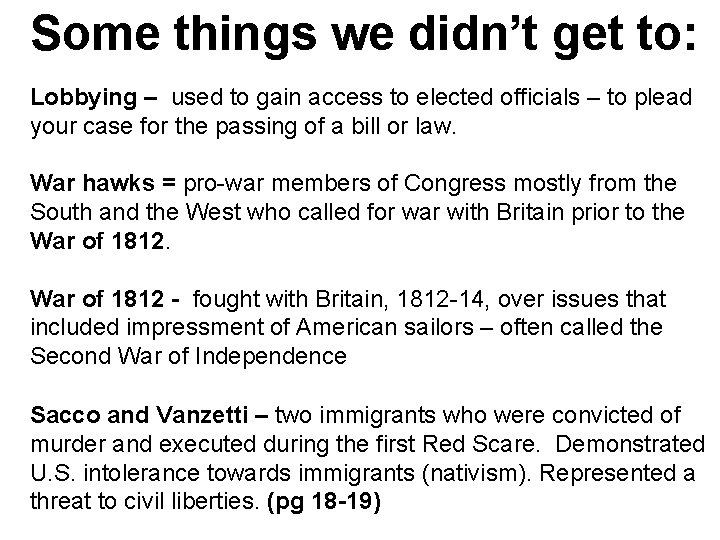 Some things we didn't get to: Lobbying – used to gain access to elected
