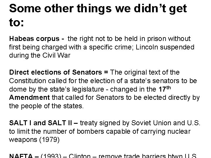 Some other things we didn't get to: Habeas corpus - the right not to