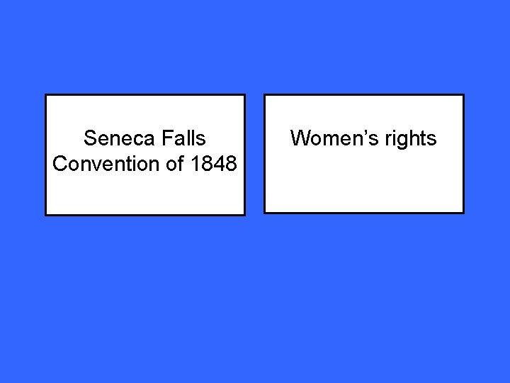 Seneca Falls Convention of 1848 Women's rights