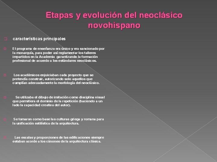 Etapas y evolución del neoclásico novohispano � características principales � El programa de enseñanza