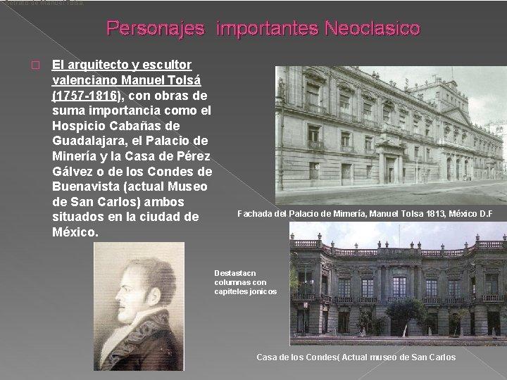 Retrato de Manuel Tolsa. Personajes importantes Neoclasico � El arquitecto y escultor valenciano Manuel