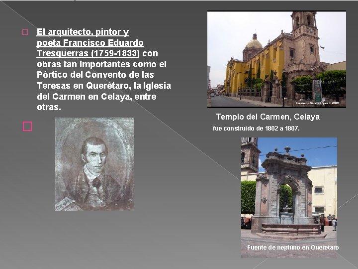Retrato de Francisco Eduardo Tresguerras. � � El arquitecto, pintor y poeta Francisco Eduardo