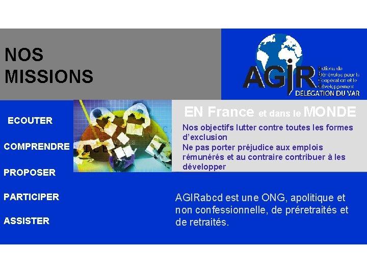 DÈLÈGATION DU VAR NOS MISSIONS ECOUTER COMPRENDRE PROPOSER PARTICIPER ASSISTER EN France et dans