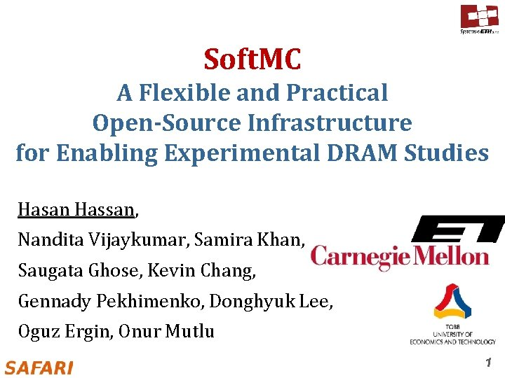 Soft. MC A Flexible and Practical Open-Source Infrastructure for Enabling Experimental DRAM Studies Hasan