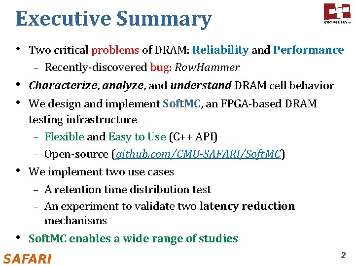 Executive Summary • Two critical problems of DRAM: Reliability and Performance ‒ Recently-discovered bug: