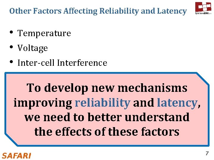 Other Factors Affecting Reliability and Latency • Temperature • Voltage • Inter-cell Interference •